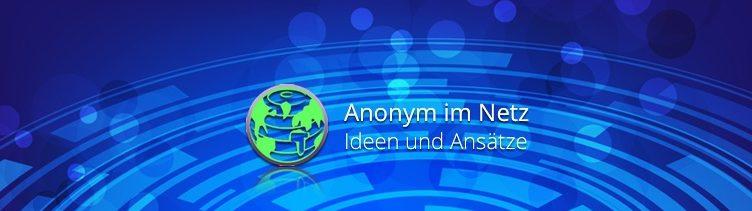 Der TOR-Browser als mögliche anonyme Alternative
