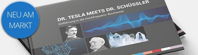 Dr. Schüssler meets Dr. Tesla - Buchtipp für Freunde der Hochfrequenzenergie